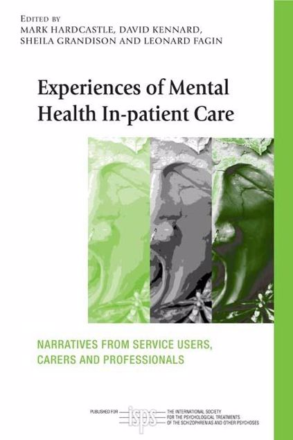 Picture of Experiences of Mental Health In-patient Care: Narratives From Service Users, Carers and Professionals