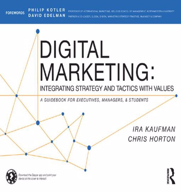 Picture of Digital Marketing: Integrating Strategy and Tactics with Values, A Guidebook for Executives, Managers, and Students