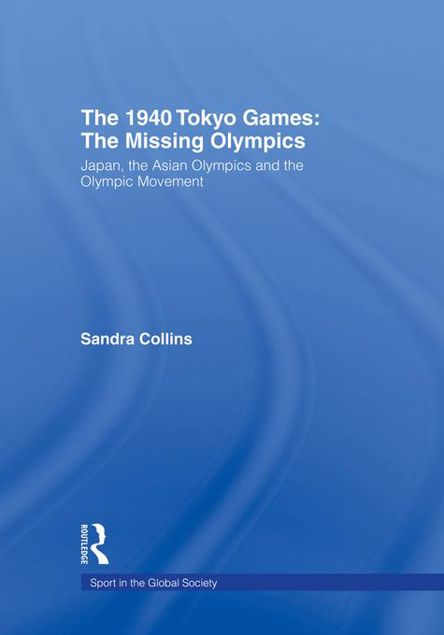 Picture of 1940 Tokyo Games - Collins: Japan, the Asian Olympics and the Olympic Movement