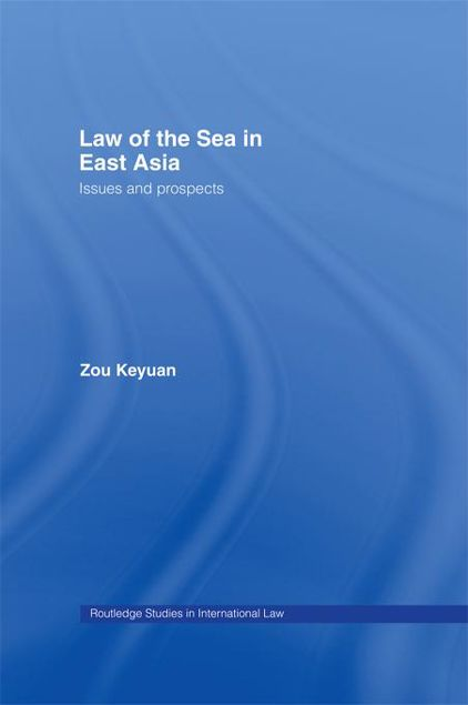 Picture of Law of the Sea in East Asia: Issues and Prospects