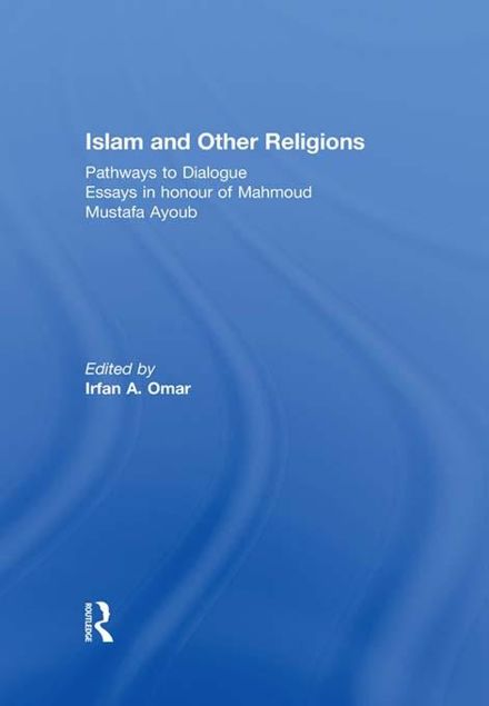 Picture of Islam and Other Religions: Pathways to Dialogue
