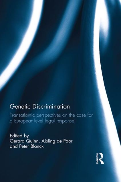 Picture of Genetic Discrimination: Transatlantic Perspectives on the Case for a European Level Legal Response