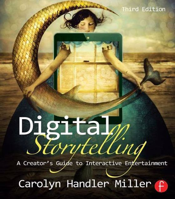 Picture of Digital Storytelling: A creator's guide to interactive entertainment