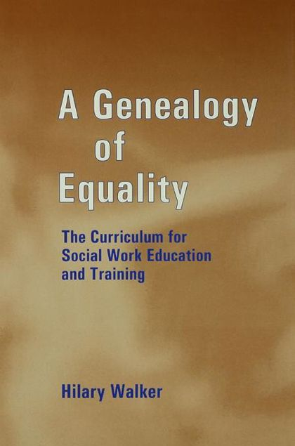 Picture of A Genealogy of Equality: The Curriculum for Social Work Education and Training
