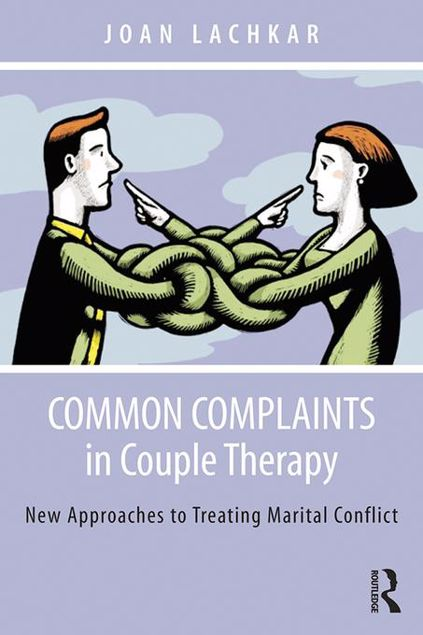 Picture of Common Complaints in Couple Therapy: New Approaches to Treating Marital Conflict