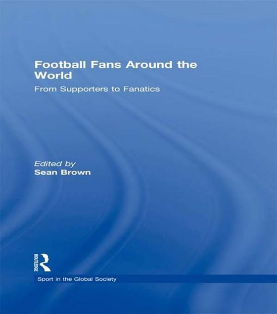 Picture of Football Fans Around World - Brown: From Supporters to Fanatics