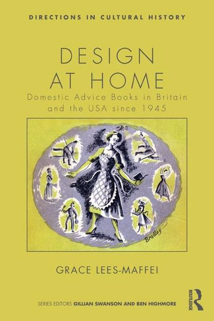 Picture of Design at Home: Domestic Advice Books in Britain and the USA Since 1945: Domestic Advice Books in Britain and the USA Since 1945