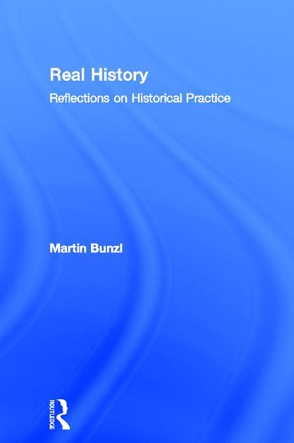 Picture of Real History: Reflections on Historical Practice