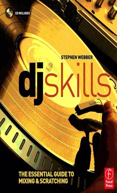 Picture of DJ Skills: The essential guide to Mixing and Scratching