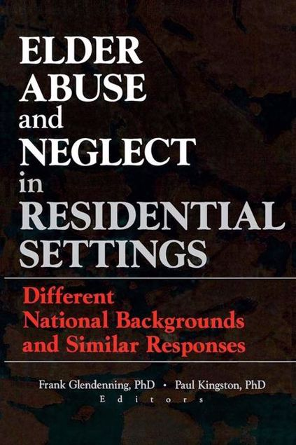 Picture of Elder Abuse and Neglect in Residential Settings: Different National Backgrounds and Similar Responses