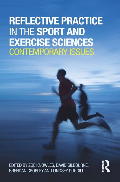 Picture of Reflective Practice in the Sport and Exercise Sciences: Contemporary issues