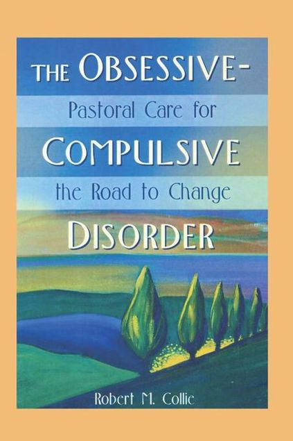 Picture of The Obsessive-Compulsive Disorder: Pastoral Care for the Road to Change