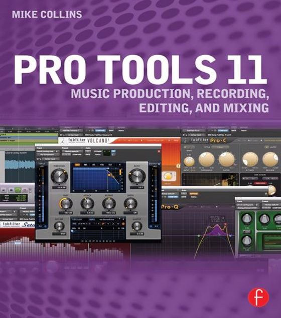 Picture of Pro Tools 11 Music Production: Music Production, Recording, Editing, and Mixing