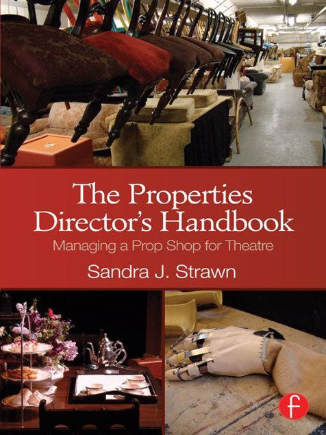 Picture of The Properties Director's Handbook: Managing a Prop Shop for Theatre