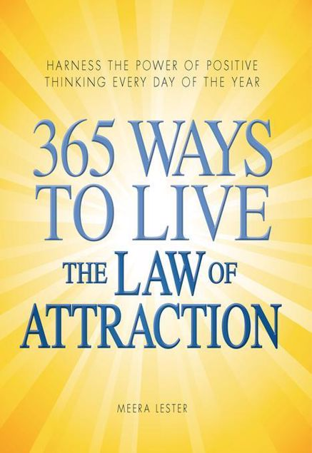 Picture of 365 Ways to Live the Law of Attraction: Harness the power of positive thinking every day of the year