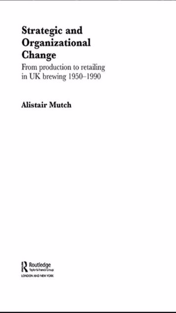 Picture of Strategic and Organizational Change: From Production to Retailing in UK Brewing 1950-1990