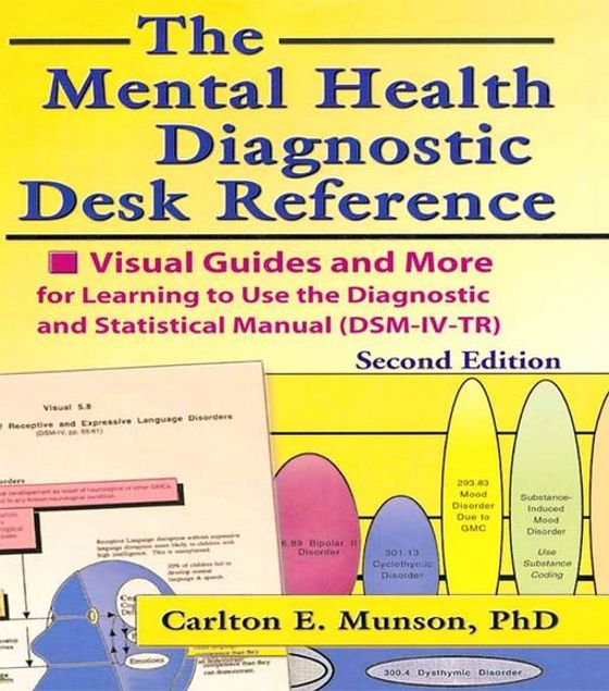 Picture of The Mental Health Diagnostic Desk Reference: Visual Guides and More for Learning to Use the Diagnostic and Statistical Manual (DSM-IV-TR), Second