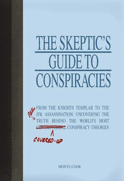 Picture of The Skeptic's Guide to Conspiracies: From the Knights Templar to the JFK Assassination: Uncovering the [Real] Truth Behind the World's Most Controvers