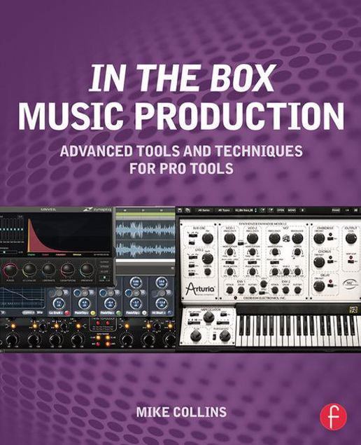 Picture of In the Box Music Production: Advanced Tools and Techniques for Pro Tools