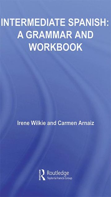 Picture of Intermediate Spanish: A Grammar and Workbook