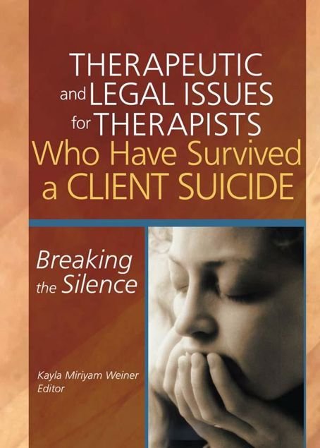 Picture of Therapeutic and Legal Issues for Therapists Who Have Survived a Client Suicide: Breaking the Silence