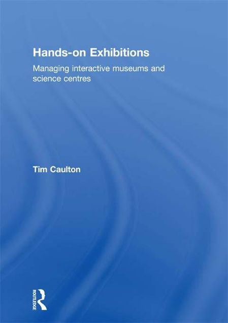 Picture of Hands-On Exhibitions: Managing Interactive Museums and Science Centres