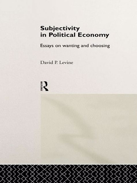 Picture of Subjectivity in Political Economy: Essays on Wanting and Choosing