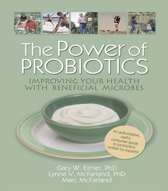Picture of The Power of Probiotics: Improving Your Health with Beneficial Microbes