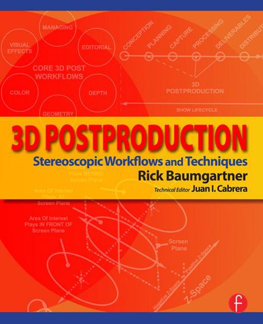 Picture of 3D Postproduction: Stereoscopic Workflows and Techniques