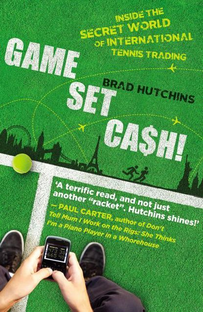 Picture of Game, Set, Cash!: Inside the Secret World of International Tennis Trading