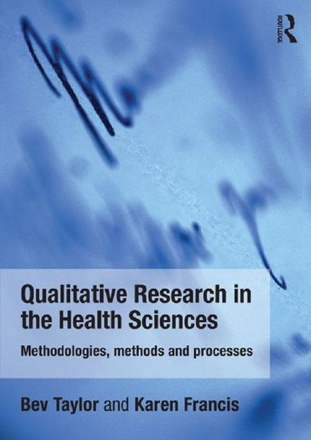 Picture of Qualitative Research in the Health Sciences: Methodologies, Methods and Processes