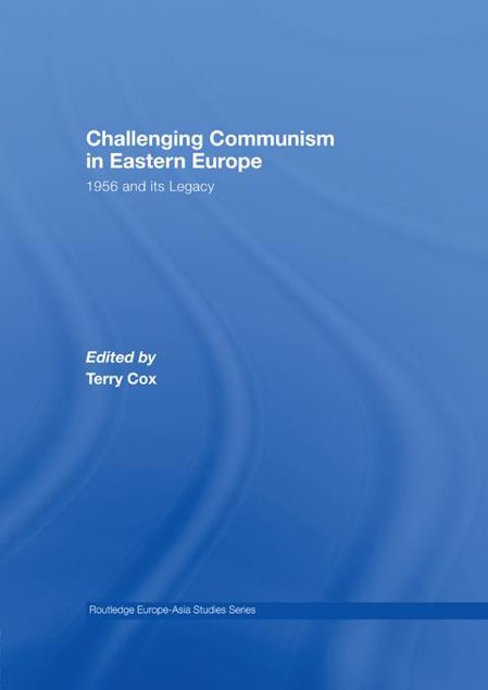 Picture of Challenging Communism in East Europ: 1956 and Its Legacy