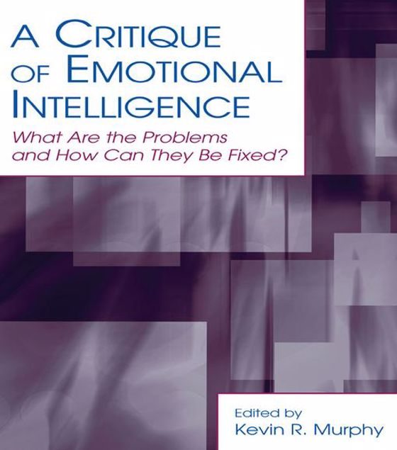 Picture of A Critique of Emotional Intelligence: What Are the Problems and How Can They Be Fixed?