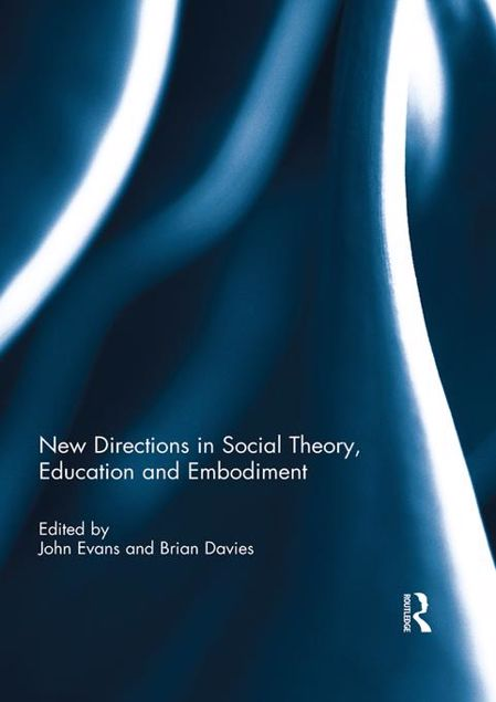 Picture of New Directions in Social Theory, Education and Embodiment