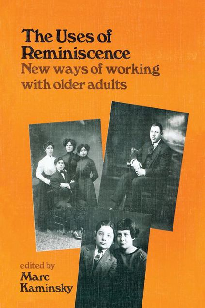 Picture of The Uses of Reminiscence: New Ways of Working With Older Adults