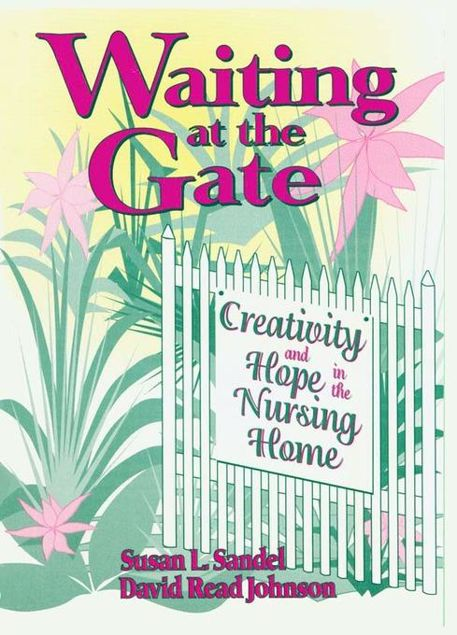 Picture of Waiting at the Gate: Creativity and Hope in the Nursing Home