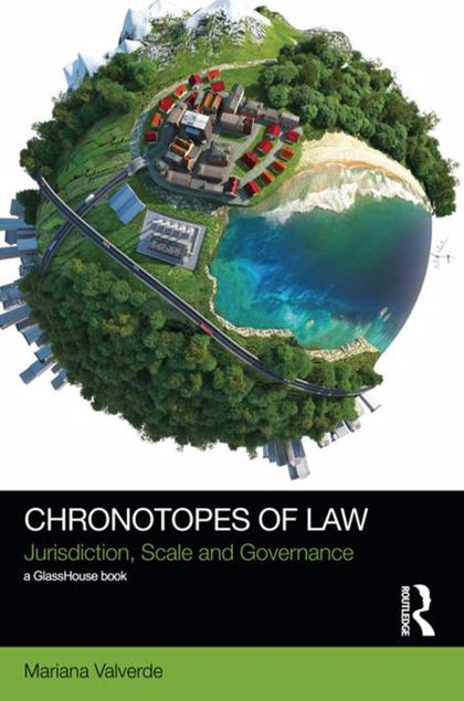 Picture of Chronotopes for Law: Jurisdiction, Scale and Governance
