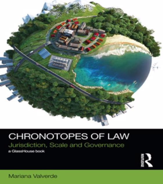 Picture of Chronotopes of Law: Jurisdiction, Scale and Governance