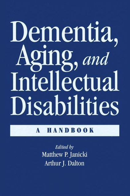 Picture of Dementia and Aging Adults with Intellectual Disabilities: A Handbook