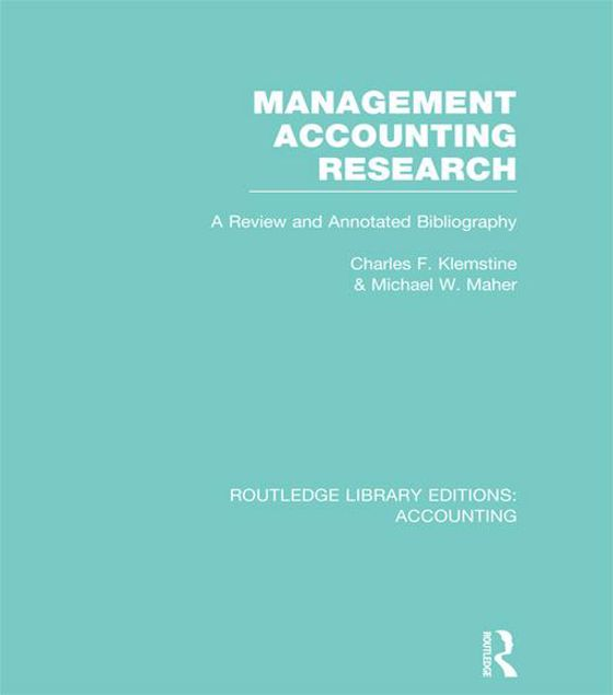 Picture of Management Accounting Research: A Review and Annotated Bibliography: A Review and Annotated Bibliography