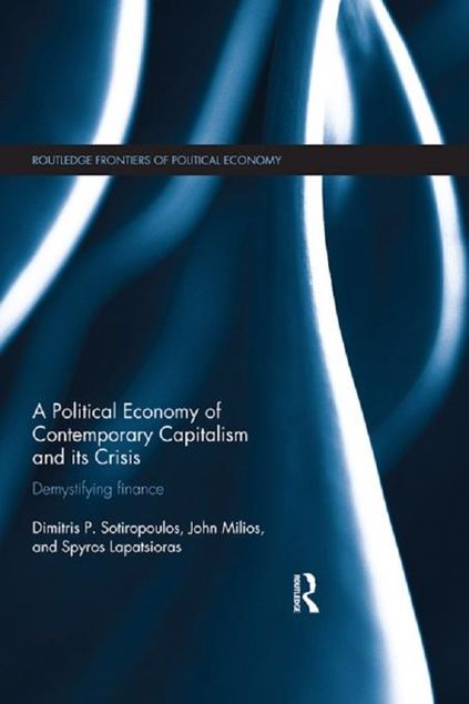 Picture of A Political Economy of Contemporary Capitalism and Its Crisis: Demystifying Finance