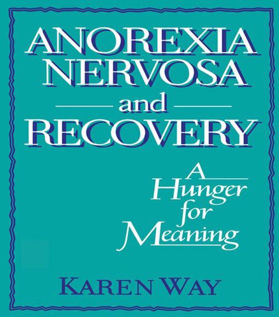 Picture of Anorexia Nervosa and Recovery: A Hunger for Meaning