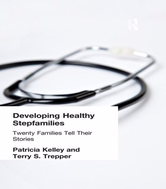 Picture of Developing Healthy Stepfamilies: Twenty Families Tell Their Stories