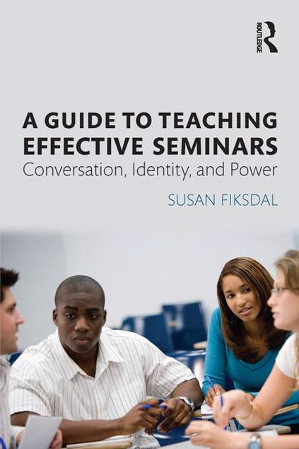 Picture of A Guide to Teaching Effective Seminars: Conversation, Identity, and Power