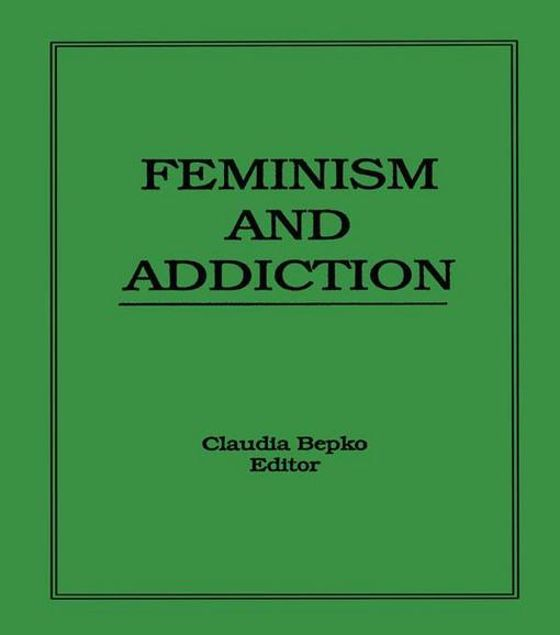 Picture of Feminism and Addiction