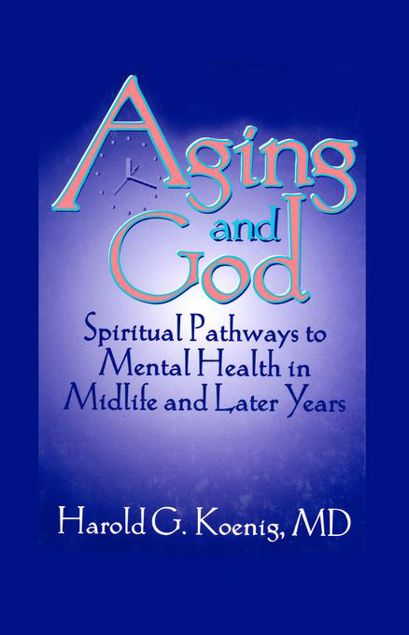 Picture of Aging and God: Spiritual Pathways to Mental Health in Midlife and Later Years