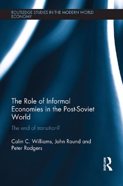 Picture of The Role of Informal Economies in the Post-Soviet World: The End of Transition?