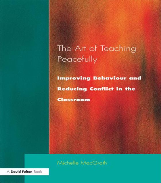 Picture of Art of Teaching Peacefully: Improving Behavior and Reducing Conflict in the Classroom