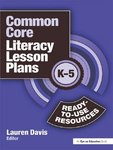 Picture of Common Core Literacy Lesson Plans: Ready-to-Use Resources, K-5
