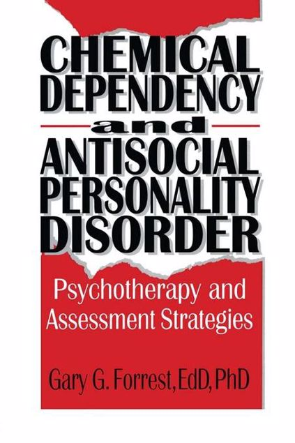 Picture of Chemical Dependency and Antisocial Personality Disorder: Psychotherapy and Assessment Strategies